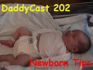 DaddyCast #202 – Newborn Tips