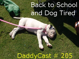 DaddyCast #205 – Back to School (and Tardy)